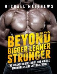_Michael_Matthews_Beyond_Bigger_Leaner_Stronger_b-.pdf