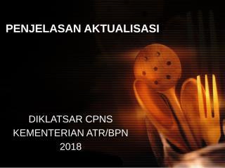 bahan tayang-Diklatsar-penjelasan aktualisasi-gol III-2018.pptx
