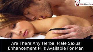 Are There Any Herbal Male Sexual Enhancement Pills Available For Men.pptx