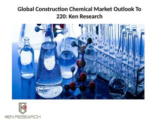 Global Construction Chemical Market Outlook To 220.pptx
