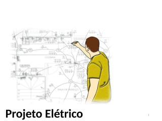 Aula - Projeto Elétrico.ppt