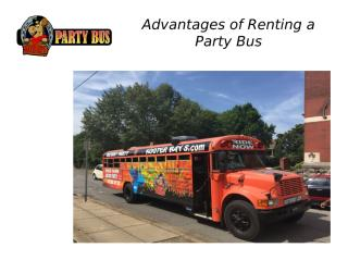 Advantages of Renting a Party Bus.pptx