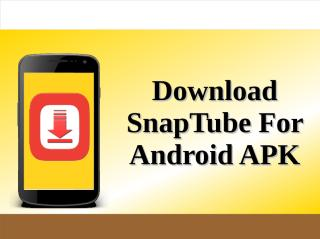 Download SnapTube For Android APK.pdf