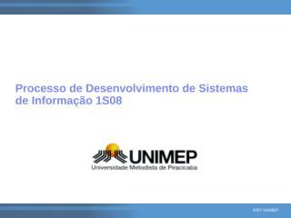 Process de Desenvolvimento de Sistemas 1S08.ppt