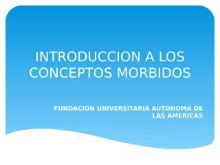 INTRODUCCION A LOS CONCEPTOS MORBIDOS.pptx