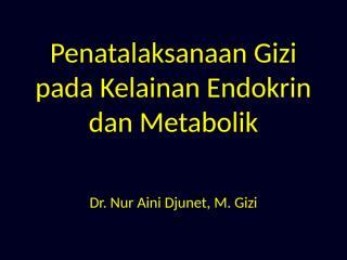 Penatalaksanaan Gizi pada Kelainan Endokrin dan  Metabolik.pptx