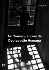 As Consequências da Depravação Humana.pdf
