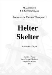 Aventuras de Thomas Thompson I - Helter Skelter  - Maristela Zorzeto e Joao Jose Gremmelmaier.doc