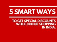 5 Smart Ways to Get Special Discounts on Online Shopping in India.pdf