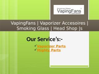 VapingFans  Vaporizer Accesoires  Smoking Glass  Head Shop.pptx