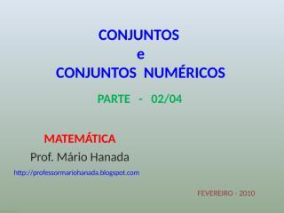 conjuntos - operações com conjuntos- etc - fevereiro 2010  - parte -02 de 04.pps