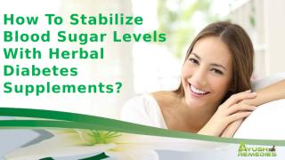 how to stabilize blood sugar levels.pptx